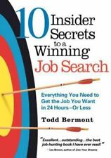 10 Insider Secrets to a Winning Job Search: Everything You Need to Get-ExLibrary