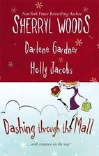 Dashing Through the Mall by Gardner, Woods and Jacobs (2006, Paperback) Romance
