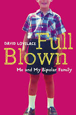 Full Blown: Me and My Bipolar Family, Lovelace, David, New Book