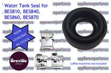 Breville BES810 BES840 BES860 BES870 Coffee Machine Water Tank Seal BES860/08.9