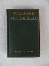 Ernest M. Poate  PLEDGED TO THE DEAD  A Detective Story  A.L. Burt Company  1925