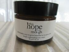 PHILOSOPHY WHEN HOPE IS NOT ENOUGH REPLENISHING EYE CREAM 1OZ SEE DETAILS # 4F