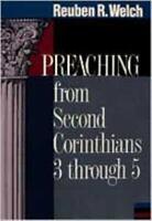 Preaching from Second Corinthians 3 Through 5 Paperback Reuben R. Welch