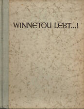 """R. Thalheim """" Winnetou lebt....! """" Bilderfolge aus den Karl - May - Spielen 1940"""