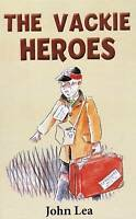Vackie Heroes, Hardcover by Lea, John, Brand New, Free P&P in the UK