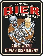 Blechschild 17 x 22, Ein Tag ohne Bier, Werbeschild RAHMENLOS® Art. 3900