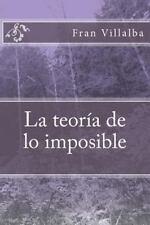 La Teoría de lo Imposible by Fran Villalba (2014, Paperback)