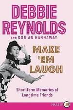 NEW Make 'Em Laugh: Short-term Memories of Longtime Friends by Debbie Reynolds