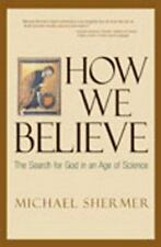 How We Believe: The Search for God in an Age of Science, Shermer, Michael, Good