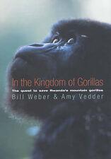 In the Kingdom of Gorillas: Fragile Species in a Dangerous Land, Bill Weber, Amy