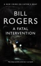 A Fatal Intervention by Bill Rogers (2010, Paperback)