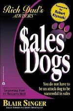Sales Dogs : You Do Not Have to Be an Attack Dog to Be Successful in Sales by...
