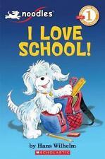 Scholastic Reader Level 1: I Love School! by Hans Wilhelm (2010, Paperback)