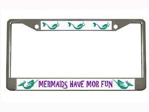 Mermaids Have More Fun Chrome/Black Metal Auto License Plate Frame
