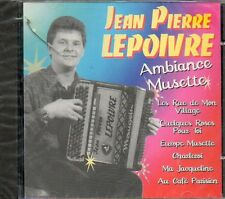 """NEUF CD ALBUM JEAN PIERRE LEPOIVRE """" AMBIANCE MUSETTE """" 12 TITRES COMPILATI ON"""