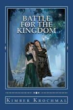Battle for the Kingdom : Save the Fair Maiden Book 3 by Kimber Krochmal...
