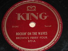 Brown's Ferry Four: Rockin' On The Waves / If We Never Meet Again 78 - King 577