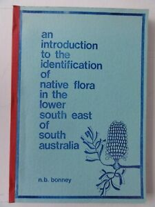 THE IDENTIFICATION OF NATIVE FLORA IN SOUTH EAST AUSTRALIA N B BONNEY 1977