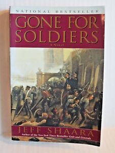 Gone for Soldiers : A Novel of the Mexican War by Jeff Shaara (2001, Paperback)