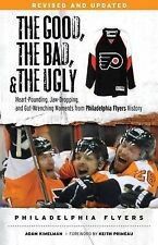 USED (GD) The Good, the Bad, & the Ugly: Philadelphia Flyers: Heart-pounding, Ja
