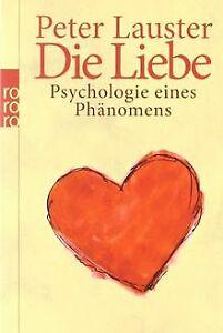 Die Liebe Psychologie eines Phänomens von Lauster, Peter   Buch   Zustand gut