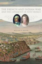The French and Indian War and the Conquest of New France, Nester, William R., Go
