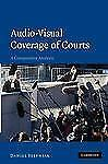 Audio-Visual Coverage Of Courts: A Comparative Analysis: By Daniel Stepniak