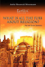 NEW EarthTrek: What Is All The Fuss About Religion? by Anita Herawati MoorMann