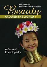 Beauty around the World: A Cultural Encyclopedia
