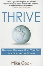 NEW Thrive: Standing on Your Own Two Feet in a Borderless World by Mike Cook