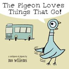The Pigeon Loves Things That Go!, Willems, Mo, Good Book