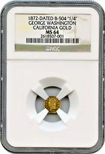 1872 California Gold. Baker-504 25c George Washinton NGC MS64 Rarity 7