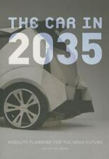 The Car in 2035: Mobility Planning for the Near Future (Paperback or Softback)