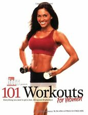 101 Workouts For Women: Everything You Need to Get a Lean, Strong, and Fit Physi