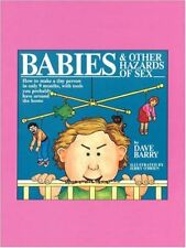 B001Q3M6HA Babies and Other Hazards of Sex: How to Make a Tiny Person in Only 9