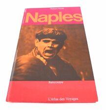 L'ATLAS DES VOYAGES - NAPLES - Philippe DAUDY - Ed. RENCONTRE - 1964