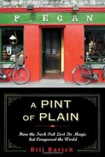 A Pint of Plain: Tradition, Change, and the Fate of the Irish Pub by Bill Barich