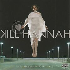 KILL HANNAH - Until there's nothing left of us - CD album