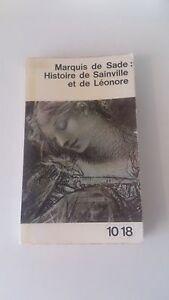 Marquis de Sade - Histoire de Sainville et de Léonore - 10/18 (1962)