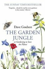 The Garden Jungle or Gardening to Save the Planet by Dave Goulson 9781784709914