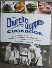 The Church Supper Cookbook: A Special Collection of Over 400 Potluck Recipes fro