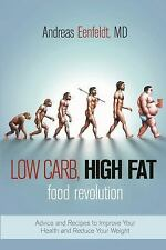 Low Carb, High Fat Food Revolution: Advice and Recipes to Improve Your-ExLibrary