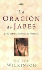 La Oracion de Jabes: Como Entrar a Una Vida De Benedicion (Big Truths in Small B