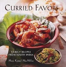Curried Favors : Family Recipes from South India by Maya Kaimal MacMillan...