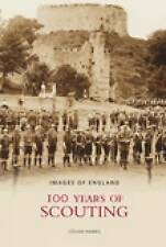 100 Years of Scouting (Images of England), 0752445693, New Book