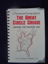 The Great Circle Cruise - Bic Remmey's 5,400 Mi. Cruise on the Eastern Waterways