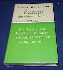 Reimer Gronemeyer - Kampf der Generationen Die Gesellschaft des 21. Jahrhunderts