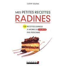 MES PETITES RECETTES RADINES -  CATHY SELENA