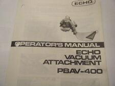 USED ECHO PBVA-400 VACUUM ATTACHMENT OPERATORS MANUAL 4 PAGES