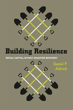 Building Resilience: Social Capital in Post-Disaster Recovery (Paperback or Soft